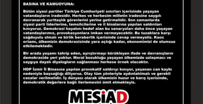 MESİAD, HDP İZMİR İL BİNASINA YAPILAN SALDIRIYI KINADI
