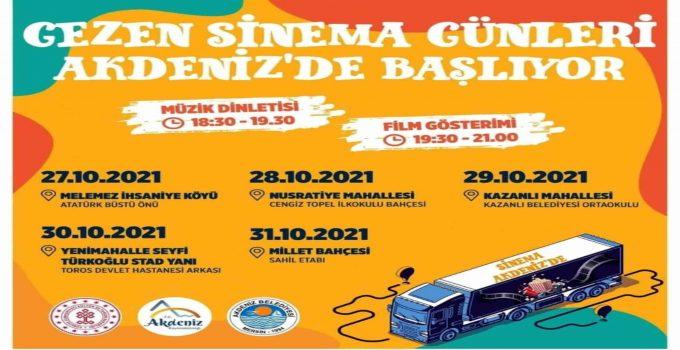 """AKDENİZ'DE """"GEZEN SİNEMA GÜNLERİ"""" BAŞLIYOR"""